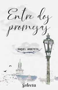 Entre dos promesas de Raquel Arbeteta