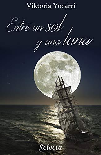 Entre un sol y una luna de Viktoria Yocarri
