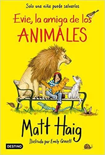 Evie, la amiga de los animales Matt Haig