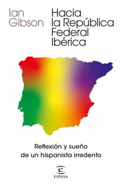 Hacia la República Federal Ibérica de Ian Gibson