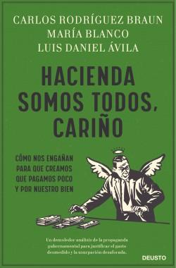 Hacienda somos todos, cariño de María Blanco González | Carlos Rodríguez Braun | Luis Daniel Ávila