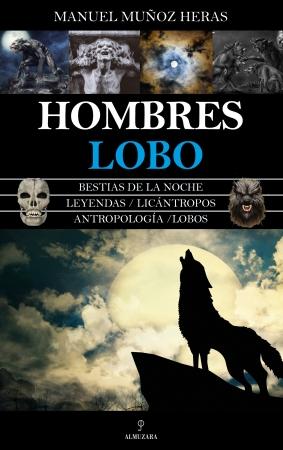 Hombres lobo de MANUEL MUÑOZ HERAS