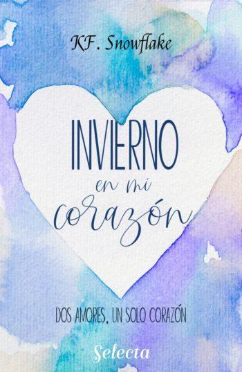 Invierno en mi corazón (Dos amores, un solo corazón 1) de K. F. Snowflake