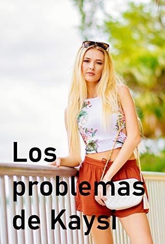 LOS PROBLEMAS DE KAYSI de Rocío B.