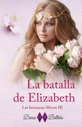 La Batalla de Elizabeth de Dama Beltrán - LEER LIBROS ...