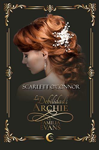 La Debilidad de Archie (Familia Evans nº 3) de Scarlett O'Connor