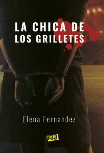 La chica de los grilletes de Elena Fernandez