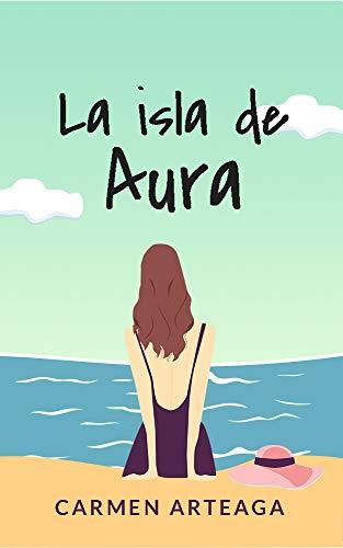 La isla de Aura de Carmen Arteaga