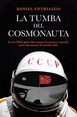 La tumba del cosmonauta de Daniel Entrialgo