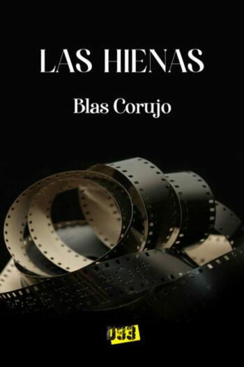 Las Hienas de Blas Adrián Corujo Concepción