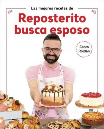 Las mejores recetas de Reposterito busca esposo de Casto Roldán