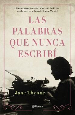 Las palabras que nunca escribí de Jane Thynne