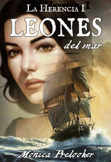 Leones del Mar – La Herencia I de Monica Prelooker