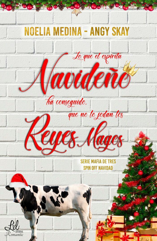 Lo que el espíritu navideño ha conseguido, que no lo jodan los Reyes Magos (Mafia de tres nº 4) de Angy Skay y Noelia Medina
