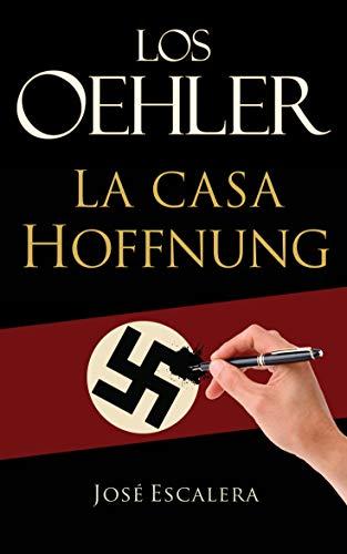 Los Oehler: La Casa Hoffnung de José Escalera