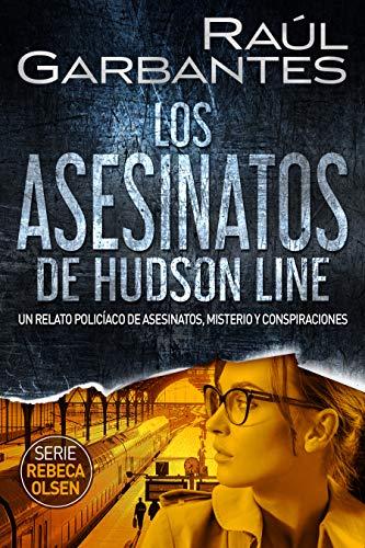 Los asesinatos de Hudson Line de Raúl Garbantes
