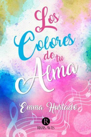 Los colores de tu alma de Emma Hurtado