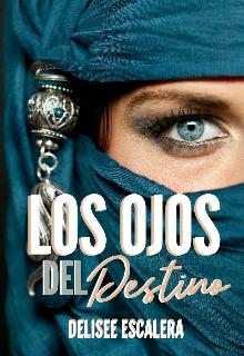 Los ojos del destino de Delisee Escalera (Delisee36)