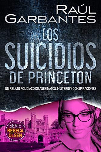 Los suicidios de Princeton de Raúl Garbantes
