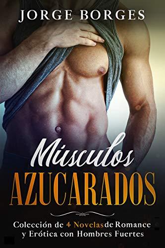 Músculos Azucarados de Jorge Borges