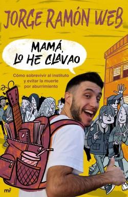 Mamá, lo he clavao de Jorge Ramón Web