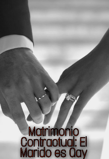 Matrimonio Contractual: El Marido es Gay de PaulinaWillows