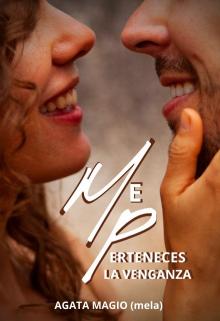 Me Perteneces: La Venganza Agata Maggio (mela)
