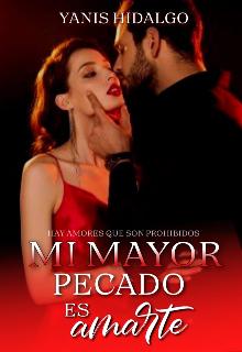 Mi Mayor Pecado Es Amarte de Yanis Hidalgo
