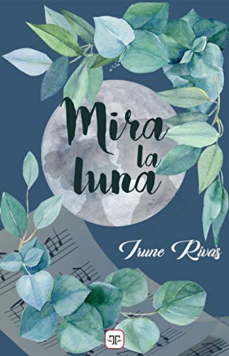 Mira la luna de Irune Rivas