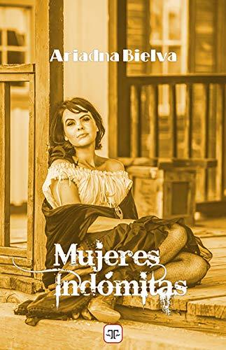 Mujeres indómitas de Aridana Bielva