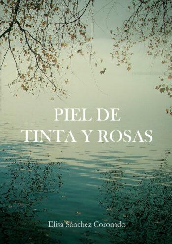 Piel de tinta y rosas de Elisa Sánchez Coronado