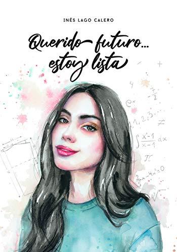 Querido futuro… estoy lista de Inés Lago Calero