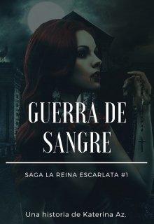 Reina Escarlata I: Guerra de sangre de Katerina Az.