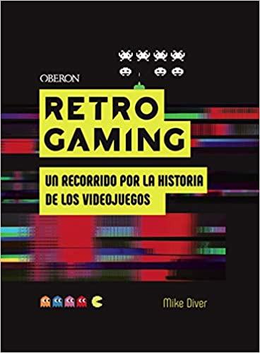 Retro Gaming de Mike Diver - LEER LIBROS ONLINE GRATIS