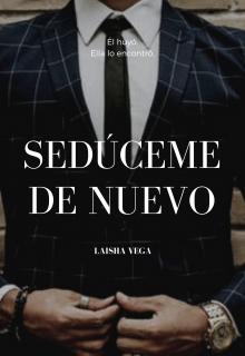 Sedúceme de nuevo de Laisha Vega