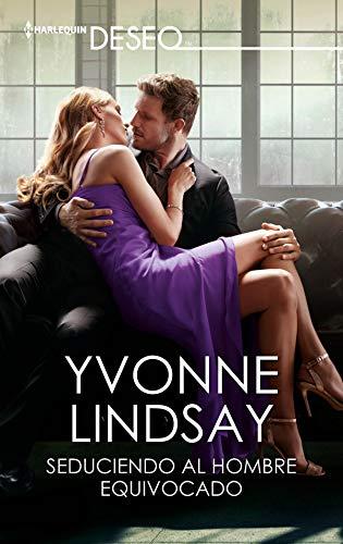 Seduciendo al hombre equivocado de Yvonne Lindsay