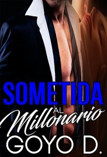 Sometida Al Millonario de GOLLO D.