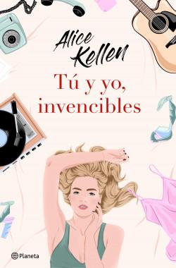 Tú y yo, invencibles de Alice Kellen