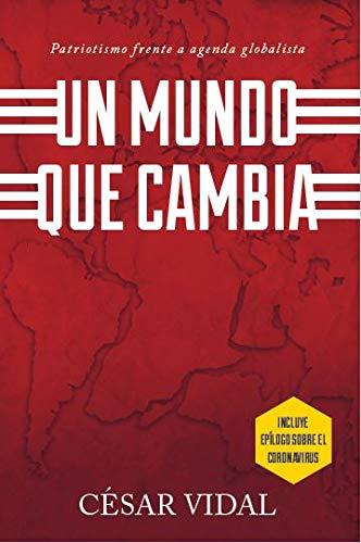 Un Mundo Que Cambia de Cesar Vidal