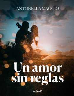 Un amor sin reglas de Antonella Maggio