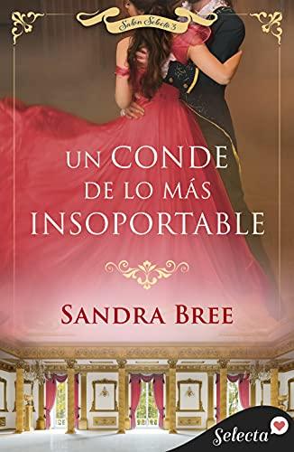 Un conde de lo más insoportable (Salón Selecto 3) de Sandra Bree