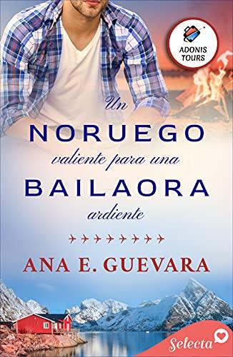 Un noruego valiente para una bailaora ardiente de Ana E. Guevara