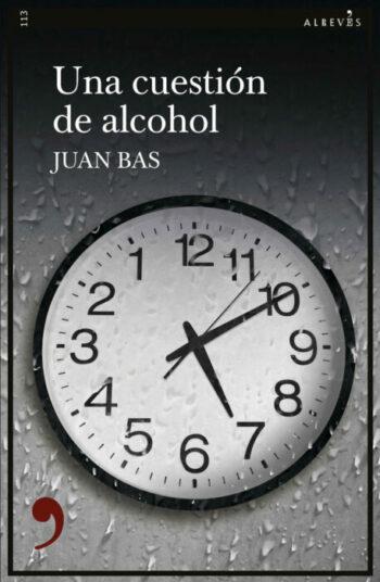 Una cuestión de alcohol de Juan Bas