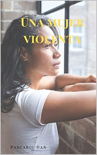 Una mujer violenta: Historias eróticas de sexo tabú de Pascariu Dan