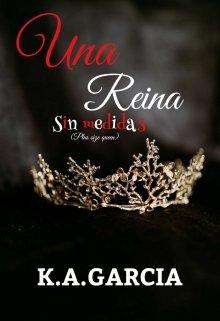 Una reina sin medidas (plus size queen) de K.A.GARCIA