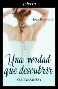 Una verdad que descubrir (Infames 1) de Joan Norwood