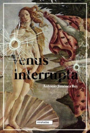 Venus interrupta de Antonio Jiménez Rey